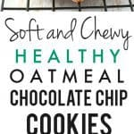 Soft, chewy, healthy, delicious chocolate chip oatmeal cookie recipe