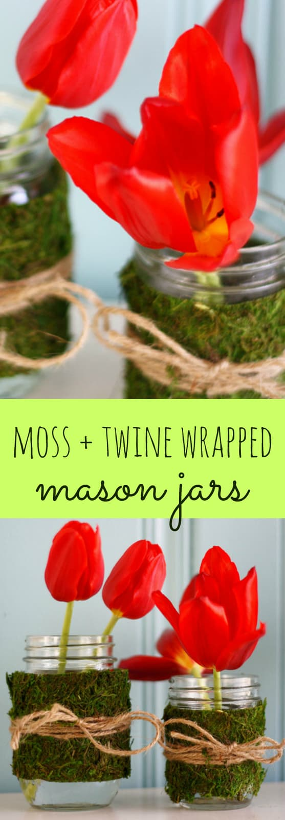 A great way to reuse your mason jars! A bit of twine and moss dress these jars up for spring bouquets! #masonjar