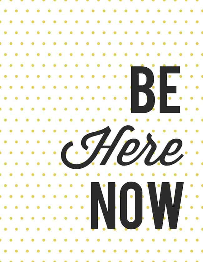 Be here now free printable.