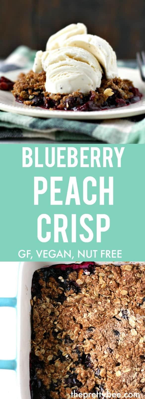 Easy and delicious #glutenfree #vegan blueberry peach crisp is the perfect summer dessert! #nutfree #dairyfree #blueberry