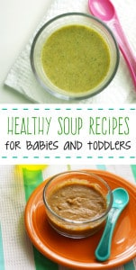 Two healthy and easy soups to make for babies and toddlers. Simple, delicious whole foods for growing bodies.