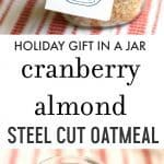 An easy holiday gift - steel cut oats in a jar with cranberries and almonds. Printable tags included in this post!