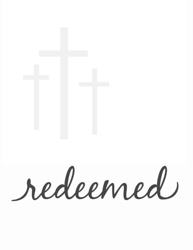 Free Easter Redeemed printable with three crosses.