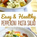 Easy and healthy pepperoni pasta salad. This is a must make pasta salad for summer! Everyone loves it! #picnic