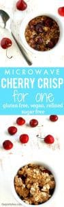 An easy way to satisfy your sweet tooth - this microwave cherry crisp is refined sugar free, vegan, and gluten free!