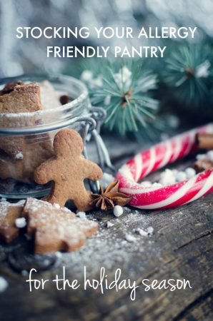 Get ready for holiday baking with a well stocked allergy friendly pantry!