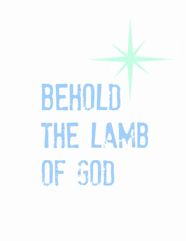 Free Printable: Behold the Lamb of God