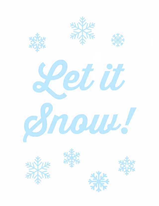 Free Printable: Let it Snow!