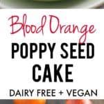 blood orange poppy seed vegan cake