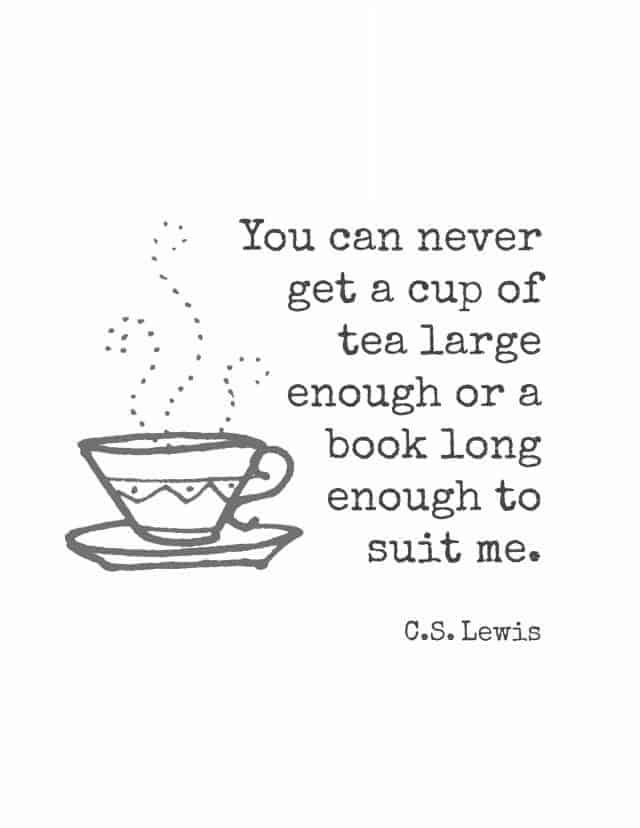 Tea and book printable - quote from C.S. Lewis