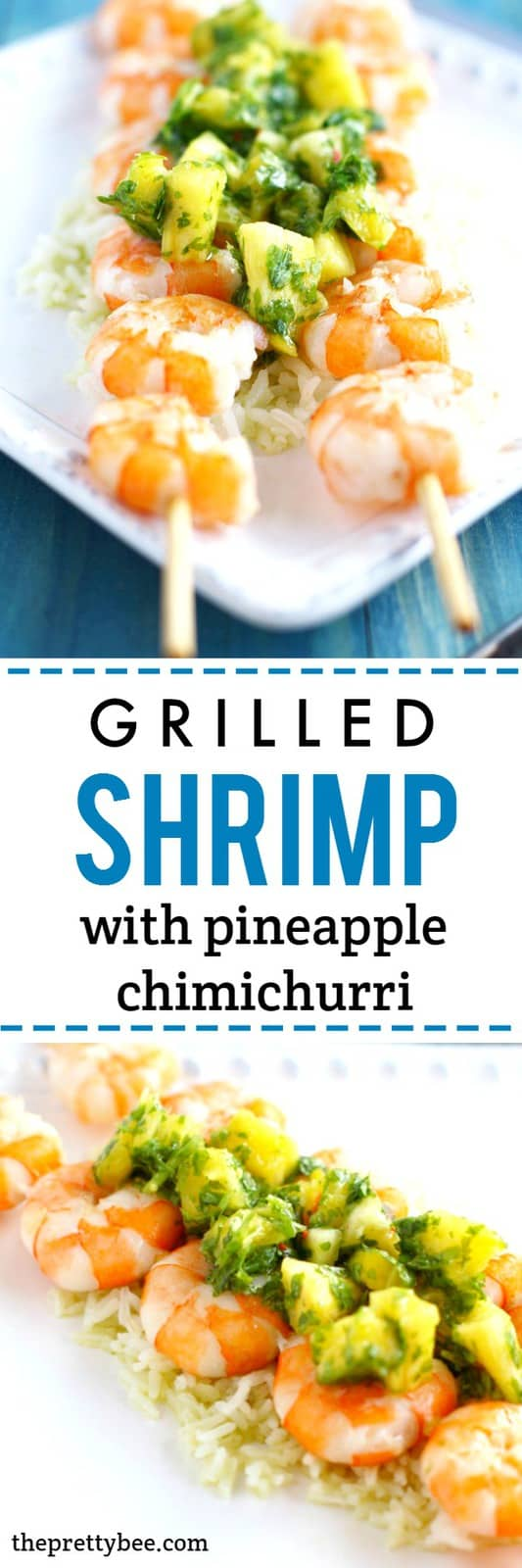 Grilled shrimp with pineapple chimichurri is a fresh and healthy meal for summer!