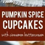 The perfect fall dessert - these pumpkin spice cupcakes are topped with a decadent cinnamon buttercream. So delicious!