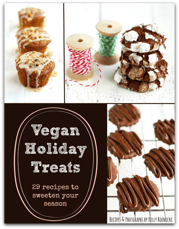 Vegan Holiday Treats by Kelly Roenicke - 29 festive holiday treats to make your season extra special!