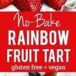 Easy and beautiful no-bake rainbow fruit tart.