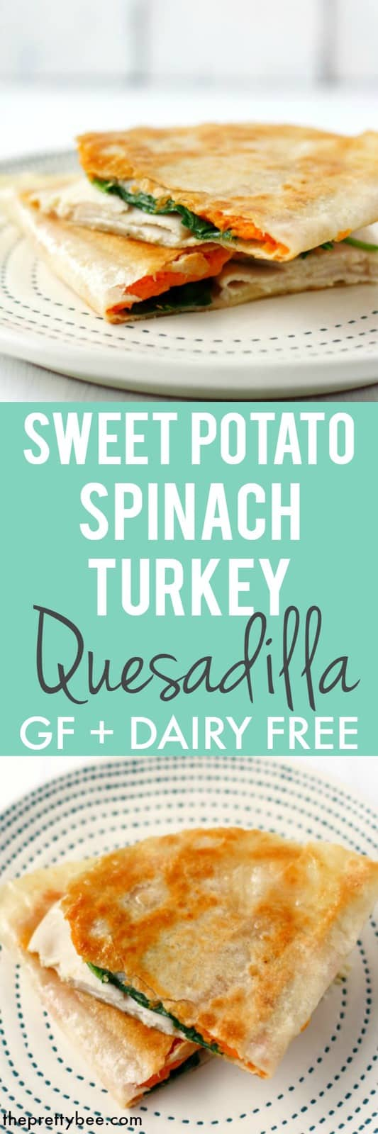 These gluten free turkey quesadillas are full of spinach, dairy free cheese, and sweet potatoes to make a tasty meal! #glutenfree #dairyfree