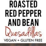 pepper and bean quesadillas