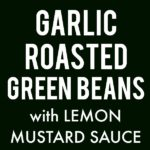 perfect roasted green beans